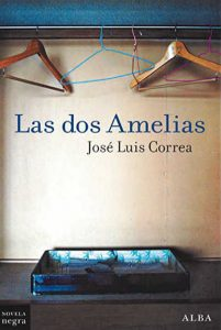 """""""Las dos Amelias"""" de José Luis Correa"""