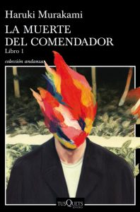 """La muerte del comendador. Libro 1"", de Haruki Murakami"