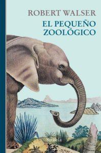 """""""El pequeño zoológico"""", de Robert Walser"""