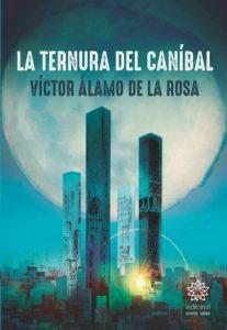"""La ternura del caníbal"", de Víctor Álamo de la Rosa"