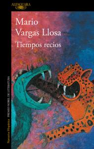 """""""Tiempos recios"""", de Mario Vargas Llosa"""